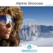 Play & Download Alpine Grooves, Vol. 1 (Kristallhütte) by Various Artists | Napster