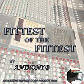 Fittest of the Fittest by Anthony B