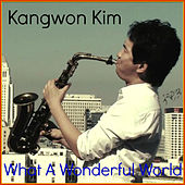 Play & Download What A Wonderful World by Kangwonkim | Napster