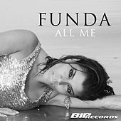 Play & Download All Me Radio Edit by Funda | Napster