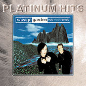 Play & Download Truly Madly Deeply by Savage Garden | Napster