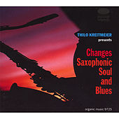 Changes Saxophonic Soul and Blues by Thilo Kreitmeier
