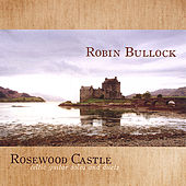 Play & Download Rosewood Castle by Robin  Bullock | Napster