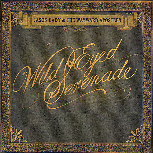 Play & Download Wild Eyed Serenade by Jason Eady | Napster