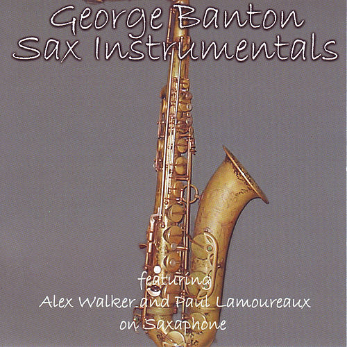 Old Rugged Cross Saxophone: Sax Instrumentals By George Banton