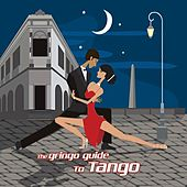 The Gringo Guide To Tango by Various Artists