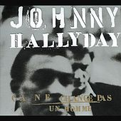 Play & Download Ca Ne Change Pas Un Homme by Johnny Hallyday | Napster