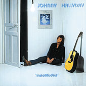 Play & Download Insolitudes by Johnny Hallyday | Napster