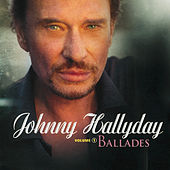 Play & Download Ballades Et Mots D'Amour Vol.1 by Johnny Hallyday | Napster