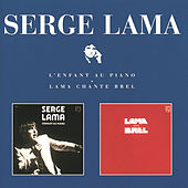 Play & Download L'Enfant Au Piano / Lama Chante Brel by Serge Lama | Napster