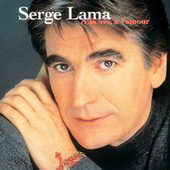 Play & Download A La Vie, A L'Amour by Serge Lama | Napster