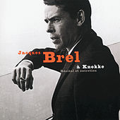 Play & Download Jacques Brel A Knokke-Recital Et Entretien by Jacques Brel | Napster