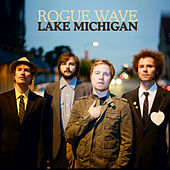 Play & Download Lake Michigan by Rogue Wave | Napster