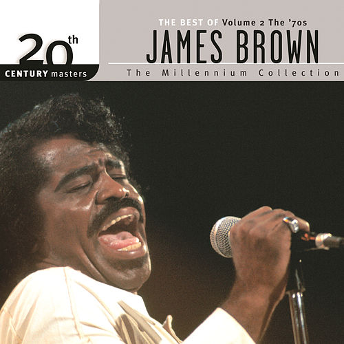 Play & Download 20th Century Masters: The Millennium Collection: Best of James Brown by James Brown | Napster
