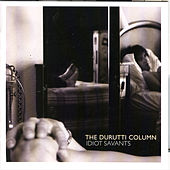 Idiot Savants by The Durutti Column