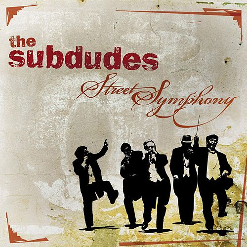 Play & Download Street Symphony by The Subdudes | Napster