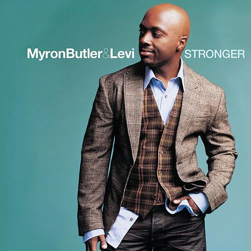 Stronger by Myron Butler & Levi