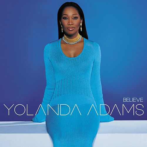 Believe by Yolanda Adams