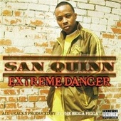 Play & Download Extreme Danger by San Quinn | Napster