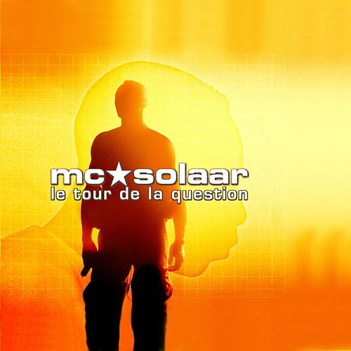 Le Tour De La Question by MC Solaar