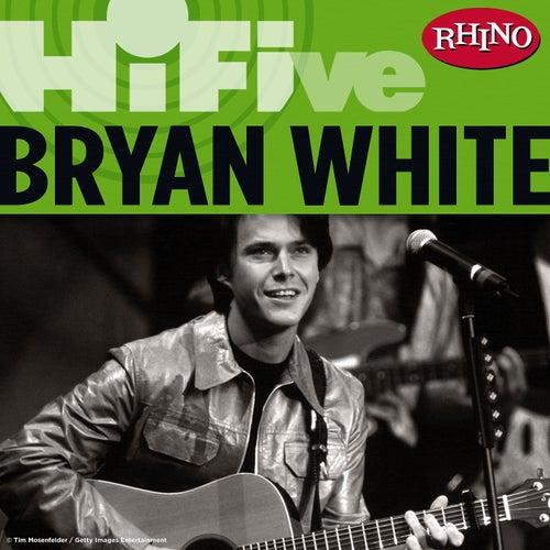 Play & Download Rhino Hi-Five: Bryan White by Bryan White   Napster
