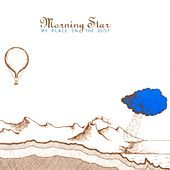 My Place In The Dust by Morning Star