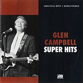 Super Hits by Glen Campbell