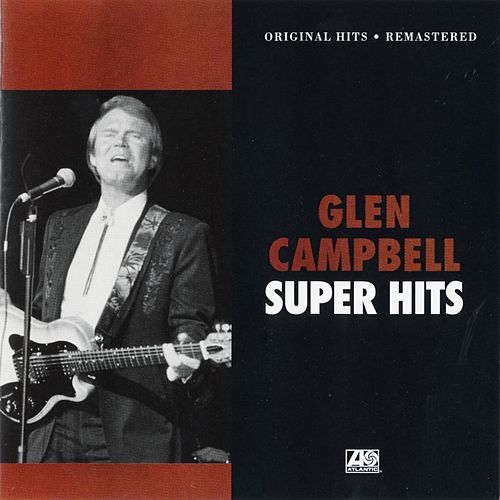Play & Download Super Hits by Glen Campbell | Napster
