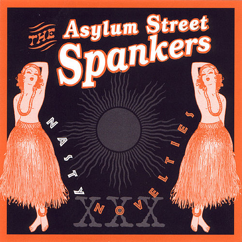 Play & Download Nasty Novelties by Asylum Street Spankers | Napster