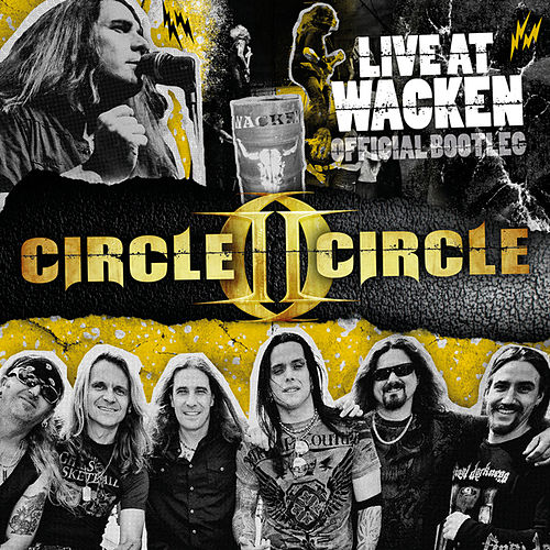 Play & Download Live At Wacken (Official Bootleg) by Circle II Circle | Napster