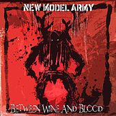 Play & Download Between Wine & Blood by New Model Army | Napster