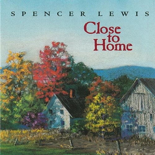Play & Download Close to Home by Spencer Lewis | Napster