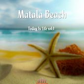Matala Beach - Today Is Life, Vol. 1 by Various Artists