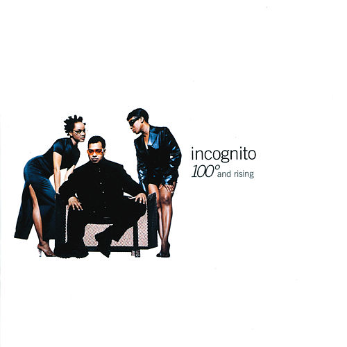 Play & Download 100 Degrees And Rising by Incognito | Napster