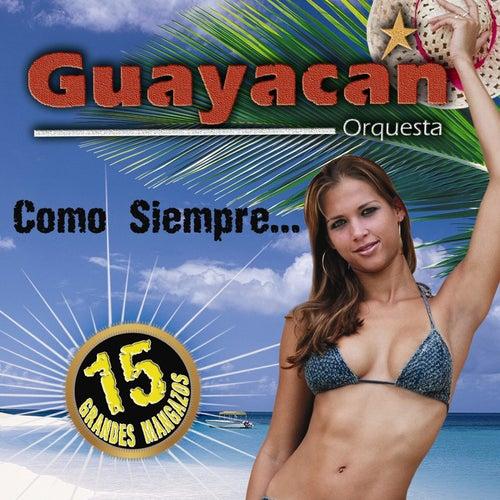 Play & Download Como Siempre ... 15 Grandes Mangazos by Guayacan Orquesta | Napster