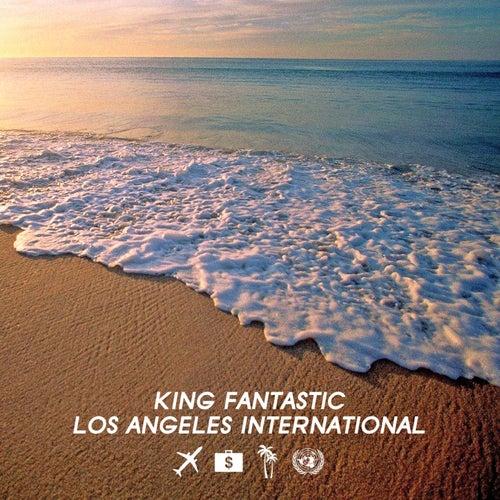 Los Angeles International by King Fantastic