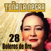 28 Boleros de Oro by Toña La Negra