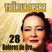 Play & Download 28 Boleros de Oro by Toña La Negra | Napster