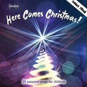 Here Comes Christmas by Starshine Singers