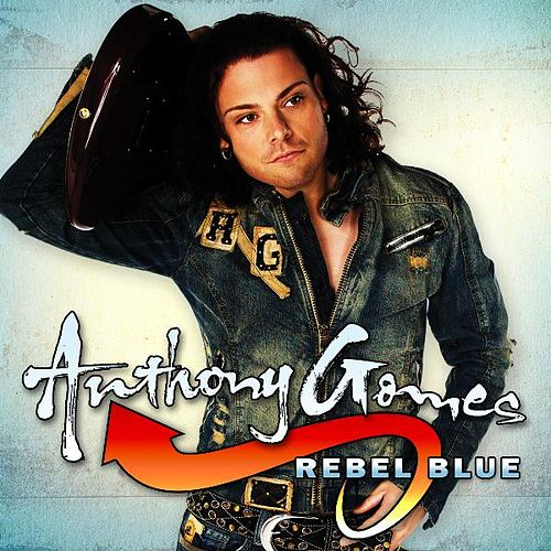 Play & Download Rebel Blue by Anthony Gomes | Napster