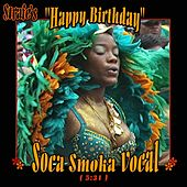 Play & Download Happy Birthday (Soca Smoka Vocal) by Strafe | Napster