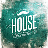 Play & Download 7 Days of House Music (Day 6: Electro-House) by Various Artists | Napster