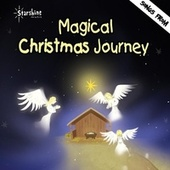 Play & Download Magical Christmas Journey by Starshine Singers | Napster