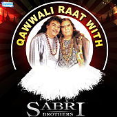 Play & Download Qawwali Raat with Sabri Brothers by Sabri Brothers | Napster