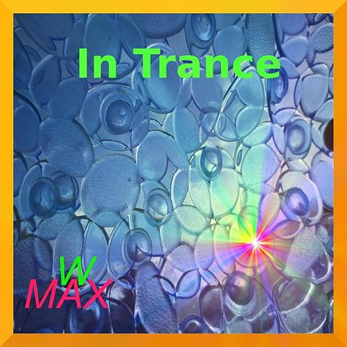 Play & Download In Trance by W Max | Napster