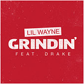Play & Download Grindin' by Lil Wayne | Napster