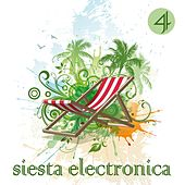 Siesta Electronica, Vol. 4 by Various Artists