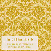 La Catharsis - Sixieme Edition by Various Artists
