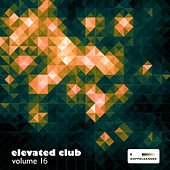 Elevated Club, Vol. 16 by Various Artists