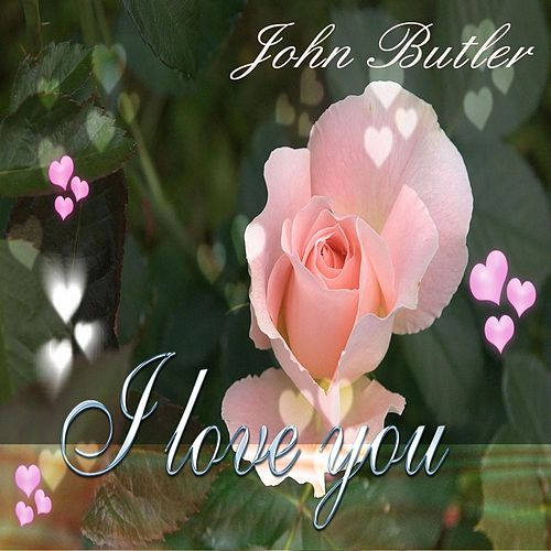 I Love You by John Butler